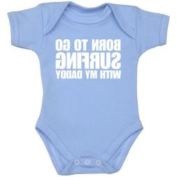 1 Born to go Surfing with my Daddy Baby Clothes Bodysuit Ves